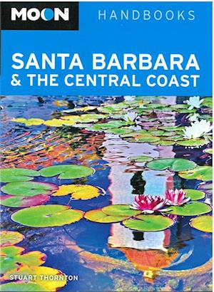 Bog, paperback Moon Santa Barbara & the Central Coast (2nd ed) af Stuart Thornton