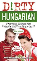 Dirty Hungarian (Dirty Everyday Slang)