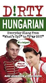 Dirty Hungarian (Dirty Everyday Slang)