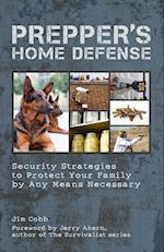 Prepper's Home Defense af Jim Cobb