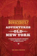The Bowery Boys: Adventures in Old New York
