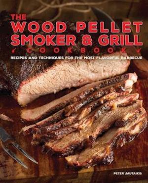 The Wood Pellet Smoker & Grill Cookbook