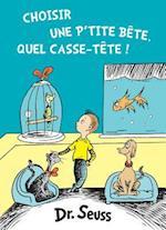 Choisir Une P'Tite Bete, Quel Casse-Tete! af Seuss