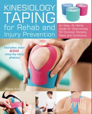 Kinesiology Taping for Rehab and Injury Prevention af Aliana Kim