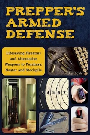 Prepper's Armed Defense af Jim Cobb