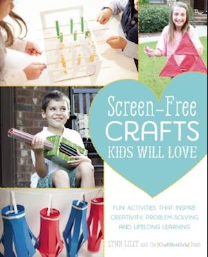 Screen-Free Crafts Kids Will Love af Lynn Lilly, The Craft Box Girls Team
