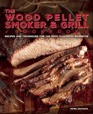 Wood Pellet Smoker and Grill Cookbook af Peter Jautaikis