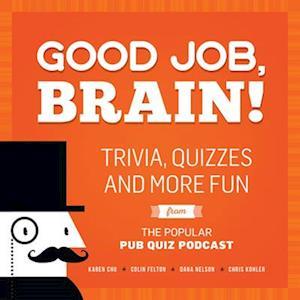 Good Job, Brain! af Chris Kohler, Dana Nelson, Karen Chu