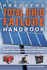 Prepper's Total Grid Failure Handbook (Preppers)