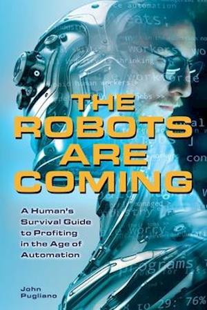 Bog, paperback The Robots Are Coming af John Pugliano