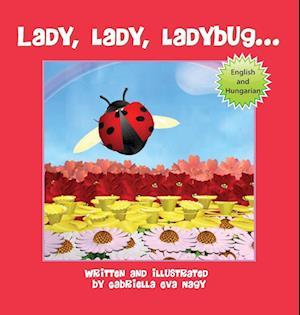Bog, hardback Lady, Lady, Ladybug af Gabriella Eva Nagy