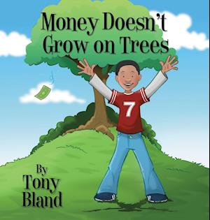 Bog, hardback Money Doesn't Grow on Trees af Tony Bland