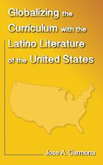 Globalizing the Curriculum with the Latino Literature of the U.S.