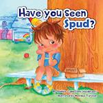 Have You Seen Spud?