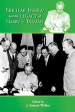 Nuclear Energy & the Legacy of Harry S Truman