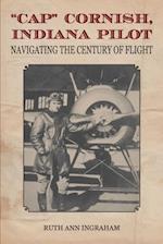&quote;Cap&quote; Cornish, Indiana Pilot