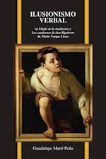 Ilusionismo verbal en Elogio de la madrastra y Los cuadernos de don Rigoberto de Mario Vargas Llosa (Purdue Studies in Romance Literatures)