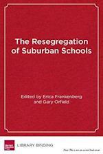 The Resegregation of Suburban Schools