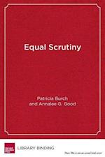 Equal Scrutiny af Patricia Burch, Annalee G. Good