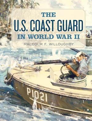 U.S. Coast Guard in World War II af Malcolm F. Willoughby