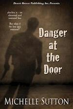 Danger at the Door af Michelle Sutton