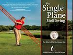 The Single Plane Golf Swing af Todd Graves