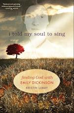 I Told My Soul to Sing