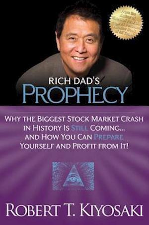 Rich Dad's Prophecy af Robert T. Kiyosaki