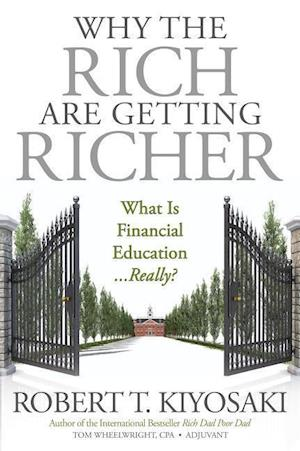 Bog, paperback Why the Rich Are Getting Richer af Robert T. Kiyosaki