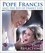 Pope Francis and the Joy of Family Life