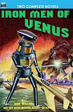 Iron Men of Venus/The Man with Absolute Motion af Noel Loomis, Don Wilcox
