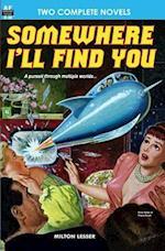 Somewhere I'll Find You & the Time Armada af Milton Lesser, Fox B. Holden