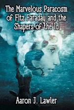 The Marvelous Paracosm of Fitz Faraday and the Shapers of the Id