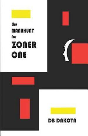 Bog, paperback The Manhunt for Zoner One af Db Dakota
