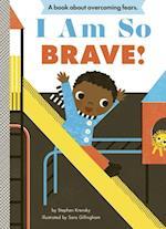 I Am So Brave! (Empowerment Series)