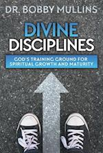 Divine Disciplines: God's Training Ground for Spiritual Growth and Maturity