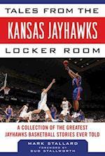 Tales from the Kansas Jayhawks Locker Room (Tales from the Team)