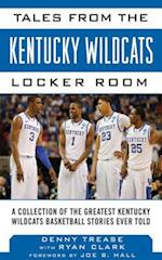 Tales from the Kentucky Wildcats Locker Room (Tales from the Team)