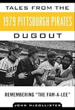 Tales from the 1979 Pittsburgh Pirates Dugout (Tales from the Team)