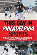 This Day in Philadelphia Sports af Kevin Reavy