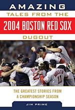 Amazing Tales from the 2004 Boston Red Sox Dugout af Jim Prime