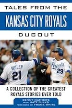 Tales from the Kansas City Royals Dugout (Tales from the Team)