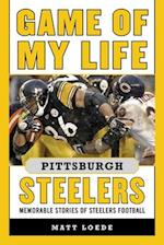 Game of My Life Pittsburgh Steelers (Game of My Life)