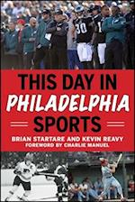 This Day in Philadelphia Sports af Brian Startare