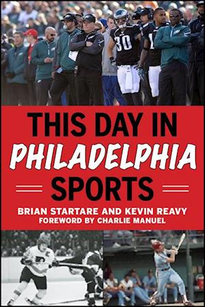 This Day in Philadelphia Sports af Brian Startare, Kevin Reavy