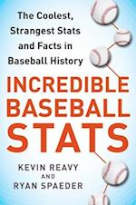 Incredible Baseball Stats af Ryan Spaeder, Kevin Reavy