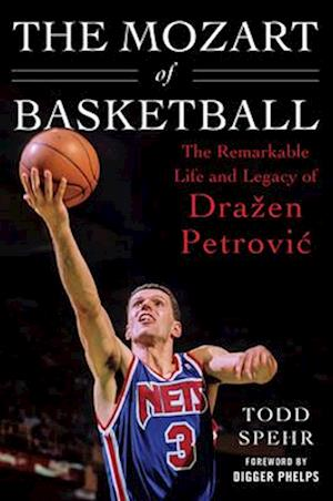 Mozart of Basketball af Todd Spehr