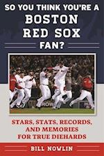 So You Think You're a Boston Red Sox Fan? (So You Think Youre a Team Fan)