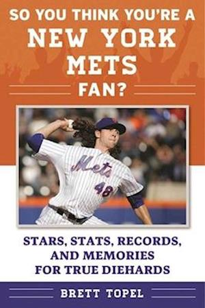 Bog, paperback So You Think You're a New York Mets Fan? af Brett Topel