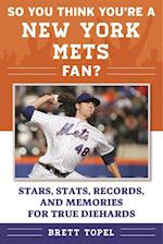 So You Think You're a New York Mets Fan? af Brett Topel
